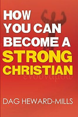 How You Can Become a Strong Christian by Heward-Mills, Dag Book The Cheap Fast