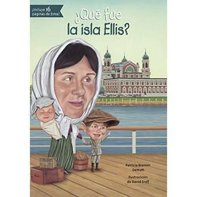 Que Fue La Isla Ellis?/ What Was The Ellis Island? Demuth, Patricia Brennan