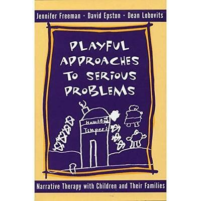 Playful Approaches to Serious Problems: Narrative Thera - Hardcover NEW Freeman,