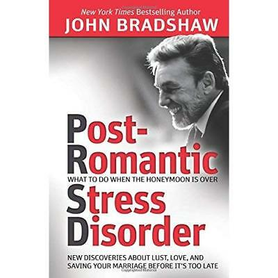 Post-Romantic Stress Disorder: What to Do When the Honeymoon Is Over: New Discov