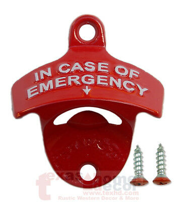 Red Embossed IN CASE OF EMERGENCY Starr X Wall Mount Bottle Opener Cast Iron