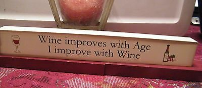 WINE IMPROVES WITH AGE  I improve w wine Country Wood Message Block shelf sign
