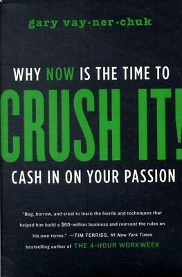 Crush It!: Why Now is the Time to Cash in on Your Passion (Hardco...