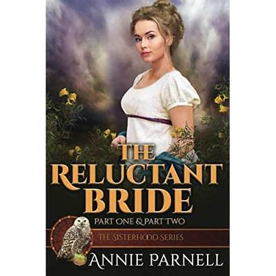 The Reluctant Bride - Part One & Part Two Annie Parnell