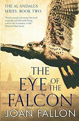 The Eye of the Falcon: Volume 2 (The al-Andalus series) by Fallon, Joan Book The