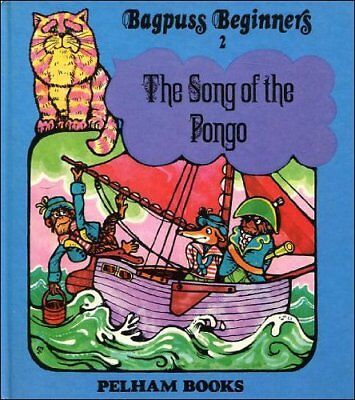 Song of the Pongo: Bagpuss Beginners 2 by Oliver Postgate Hardback Book The