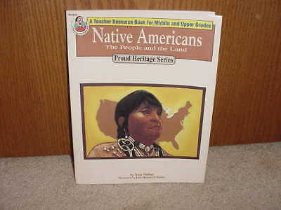Native Americans People & The Land A Teacher Resource Book Proud Heritage Series