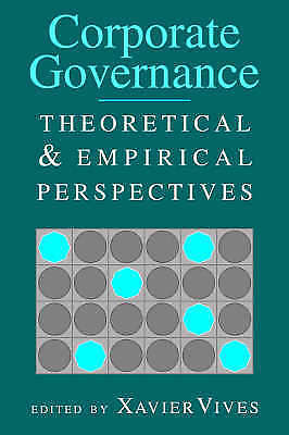 Corporate Governance: Theoretical and Empirical Perspectives by