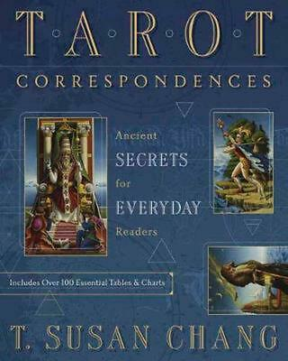 Tarot Correspondences: Ancient Secrets for Everyday Readers by T. Susan Chang Pa