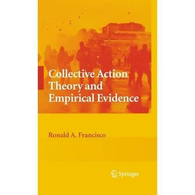 Collective Action Theory and Empirical Evidence Francisco, Ronald A.