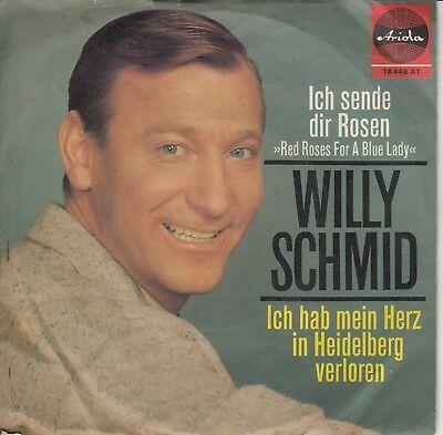 "7""-   Willy Schmid = Ich Sende Dir Rosen (Red Roses For A Blue Lady)"