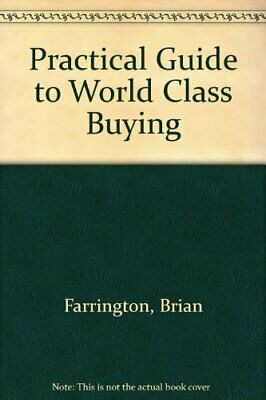 Practical Guide to World Class Buying by Waters, D.W.F. Hardback Book The Cheap