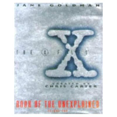 """X-files"" Book of the Unexplained: Vol 2 Jane Goldman"