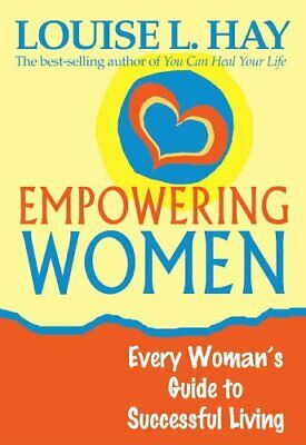 Empowering Women: Every Women's Guide To Successf... by Hay, Louise L. Paperback