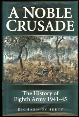 A Noble Crusade: The History of the Eighth Army,... by Doherty, Richard Hardback