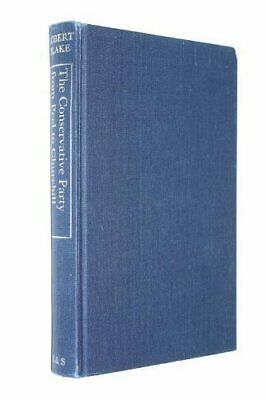 Conservative Party from Peel to Churchill by Blake, Robert Hardback Book The