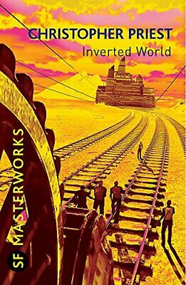 Inverted World (S.F. MASTERWORKS) by Priest, Christopher Paperback Book The