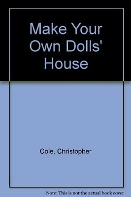 Make Your Own Dolls' House by Cole, Christopher Paperback Book The Cheap Fast