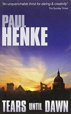 Tears Until Dawn by Henke, Paul Book The Cheap Fast Free Post