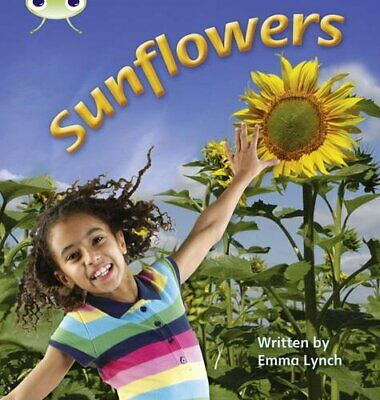 Sunflowers: Bug Club Phonics Bug Non-fiction Set 20 ... by Lynch, Emma Paperback