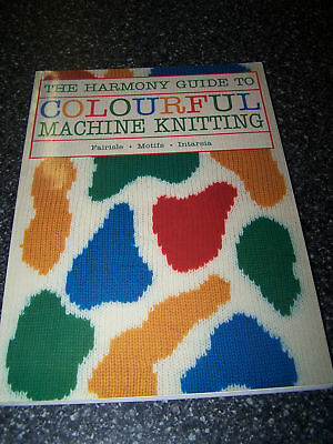 Harmony Guide To Colourful Machine Knitting