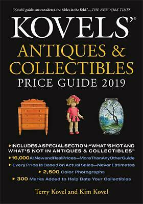 Kovels' Antiques and Collectibles Price Guide 2019 by Kim Kovel Paperback Book F