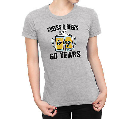 e1b0afd385 Ladies 60th BIRTHDAY T-Shirt CHEERS & BEERS to 60 Years Old Gift Present Top