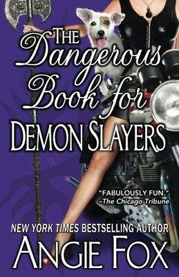 The Dangerous Book for Demon Slayers: Volume 2 (A Biker Witches... by Fox, Angie