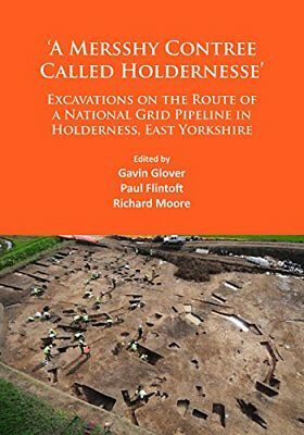 A Mersshy Contree Called Holdernesse': Excavations on the Route of a National Gr
