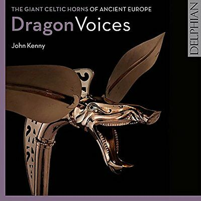 John Kenny-Dragon Voices: The Giant Celtic Horns Of Ancient Europe CD NEW