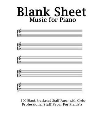 Blank Sheet Music For Piano: White Cover, Bracketed Staff Paper, Clefs