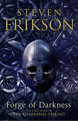 Forge of Darkness: The Kharkanas Trilogy 1 by Erikson, Steven Book The Cheap