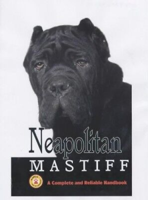 Neapolitan Mastiff: A Complete Handbook by Schaffer, Gonnie Hardback Book The