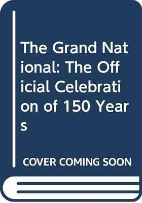 The Grand National: The Official Celebration of 15... by Holland, Anne Paperback