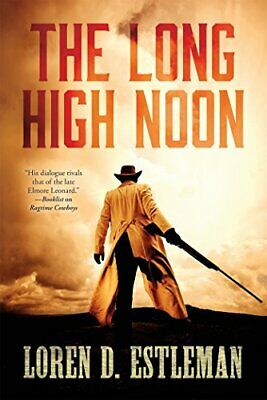 The Long High Noon by Estleman, Author Loren D Book The Cheap Fast Free Post