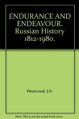 Endurance and Endeavour: Russian History, 1812-1... by Westwood, J. N. Paperback