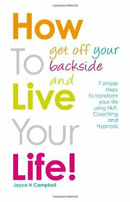 How To Get Off Your Backside and Live Your Lif... by Campbell, Joyce H Paperback