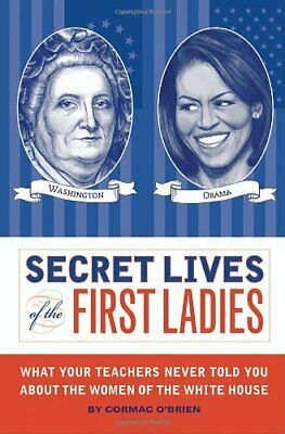 Secret Lives of the First Ladies: What Your Teach... by Cormac O'Brien Paperback