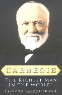 Carnegie: The Richest Man in the World by Raymond Lamont-Brown Hardback Book The