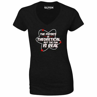 The Physics Is Theoretical But Fun Is Real Funny Men Women Unisex T-shirt 694