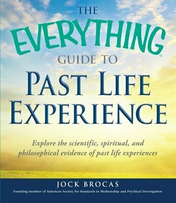 The Everything Guide to Past Life Experience: Explo... by Brocas, Jock Paperback