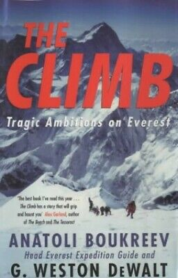 The Climb: Tragic Ambitions on Everest by Boukreev, Anatoli Hardback Book The