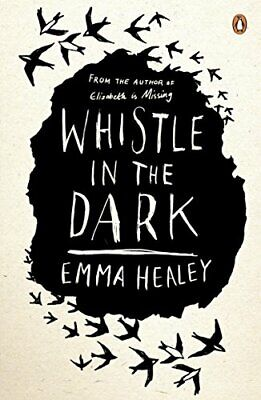 Whistle in the Dark: From the bestselling author of Elizabeth... by Healey, Emma