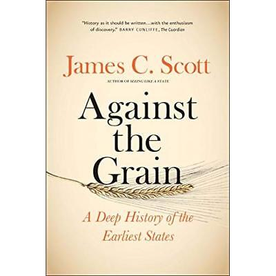 Against the Grain - Paperback NEW Scott, James C. 11/09/2018
