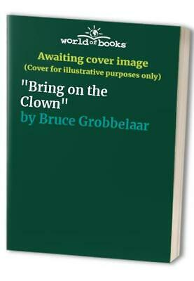 """""""Bring on the Clown"""" by Bruce Grobbelaar Paperback Book The Cheap Fast Free Post"""