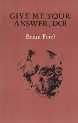 Give Me Your Answer, Do! by Friel, Brian Paperback Book The Cheap Fast Free Post