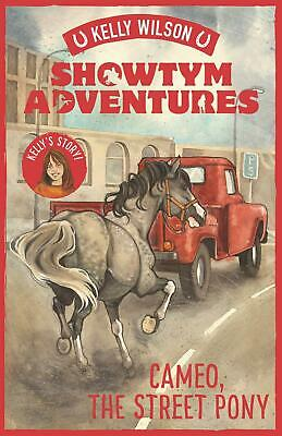 Showtym Adventures 2: Cameo, the Street Pony by Kelly Wilson Paperback Book Free