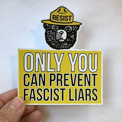 Only You Can Can Prevent Fascist Liars - Anti Trump vinyl sticker