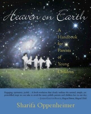 Heaven on Earth: A Handbook for Parents of Young Children (Paperb...