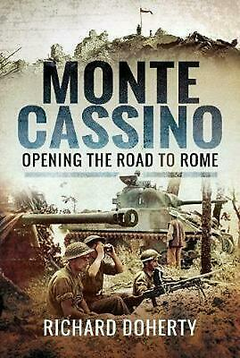 Monte Cassino: Opening the Road to Rome by Richard Doherty Hardcover Book Free S